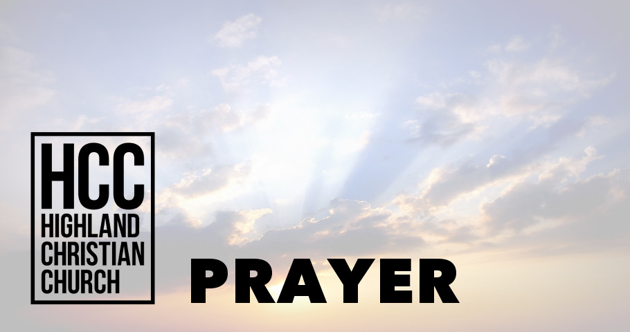 Highland Christian Church - HCC Prayer